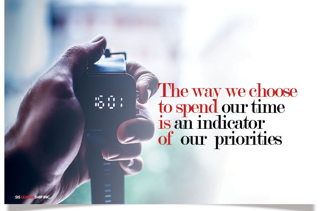 The way we choose to spend our time is an indicator of our priorities