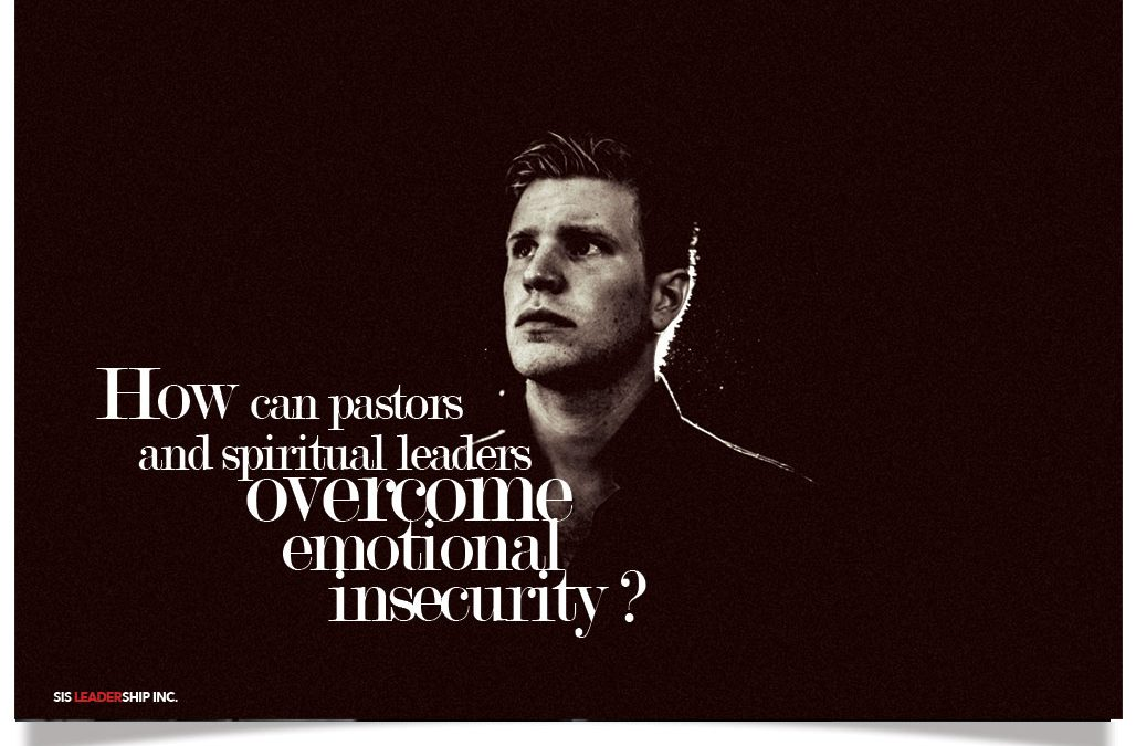 How can pastors and spiritual leaders overcome emotional insecurity?