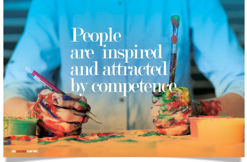 People are inspired and attracted by competence