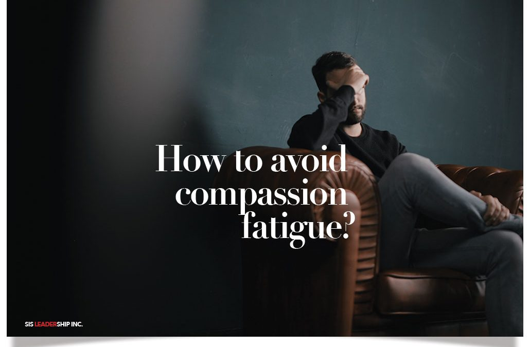 How to avoid compassion fatigue