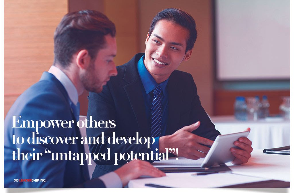 """Empower others to discover and develop their """"untapped potential""""!"""