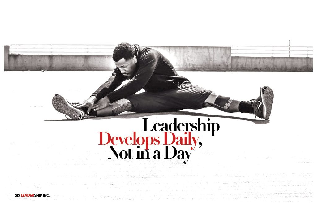 Leadership Develops Daily, Not in a Day